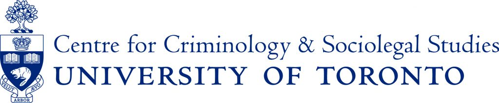 Centre for Crimonology and Sociolegal Studies University of Toronto